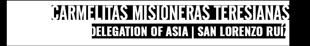 Teresian Carmelite Missionaries | Asian Delegation